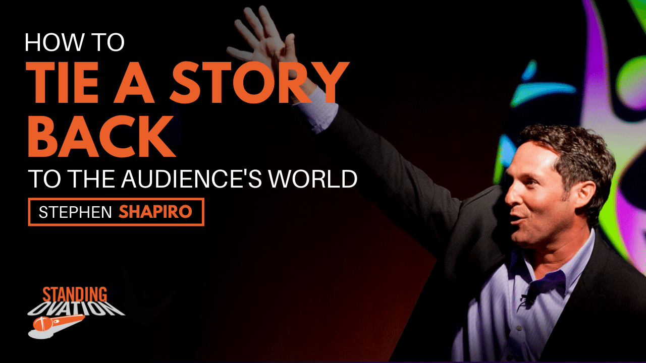 Stephen Shapiro - How to Tie a Story Back to the Audience's World