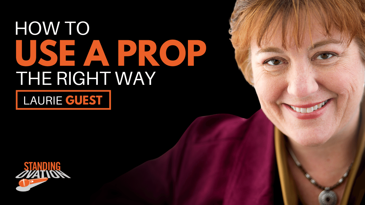 How to Use a Prop the Right Way