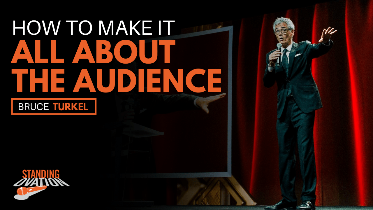 How to Make it All About the Audience