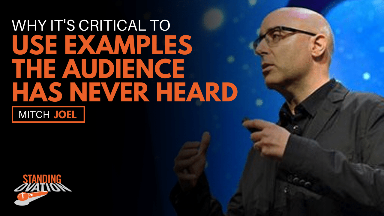 Why It's Critical to Use Examples The Audience Has Never Heard